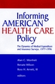 Informing American Health Care Policy: The Dynamics of Medical Expenditure and Insurance Surveys, 1977-1996 (0787945994) cover image