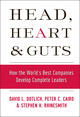 Head, Heart and Guts: How the World's Best Companies Develop Complete Leaders (0787964794) cover image