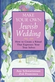 Make Your Own Jewish Wedding: How to Create a Ritual That Expresses Your True Selves (0787970794) cover image