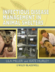 Infectious Disease Management in Animal Shelters (0813813794) cover image