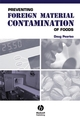 Preventing Foreign Material Contamination of Foods (0813816394) cover image