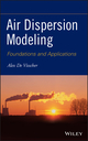 Air Dispersion Modeling: Foundations and Applications (1118078594) cover image