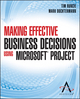 Making Effective Business Decisions Using Microsoft Project (1118097394) cover image