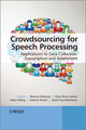 Crowdsourcing for Speech Processing: Applications to Data Collection, Transcription and Assessment (1118358694) cover image