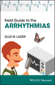 Field Guide to the Arrhythmias (1118386094) cover image