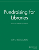 Fundraising for Libraries: How to Plan Profitable Special Events (1118690494) cover image