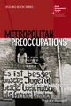 Metropolitan Preoccupations: The Spatial Politics of Squatting in Berlin (1118750594) cover image