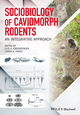 Sociobiology of Caviomorph Rodents: An Integrative Approach (1118846494) cover image