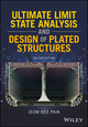Ultimate Limit State Design of Steel-Plated Structures, 2nd Edition (1119367794) cover image