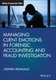 Managing Client Emotions in Forensic Accounting and Fraud Investigation (1119471494) cover image