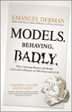 Models. Behaving. Badly.: Why Confusing Illusion with Reality Can Lead to Disaster, on Wall Street and in Life (1119944694) cover image