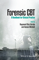 Forensic CBT: A Handbook for Clinical Practice (1119953294) cover image