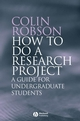 How to do a Research Project: A Guide for Undergraduate Students (1405114894) cover image