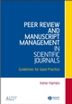 Peer Review and Manuscript Management in Scientific Journals: Guidelines for Good Practice (1405131594) cover image