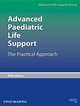 Advanced Paediatric Life Support: The Practical Approach, 5th Edition (1444330594) cover image