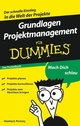 Grundlagen Projektmanagement für Dummies, Das Pocketbuch (3527637494) cover image