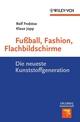 Fußball, Fashion, Flachbildschirme: Die neueste Kunststoffgeneration (3527640894) cover image