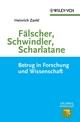 Fälscher, Schwindler, Scharlatane: Betrug in Forschung und Wissenschaft (3527641394) cover image