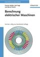 Berechnung elektrischer Maschinen, 6., völlig neu bearbeitete Auflage (3527660194) cover image