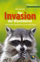 Die Invasion der Waschbären: und andere Expeditionen in die wilde Natur (3527679294) cover image