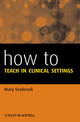How to Teach in Clinical Settings (EHEP003094) cover image