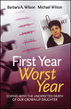 First Year, Worst Year: Coping with the unexpected death of our grown-up daughter (0470093595) cover image