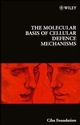 The Molecular Basis of Cellular Defence Mechanisms (0470515295) cover image