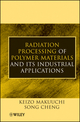Radiation Processing of Polymer Materials and Its Industrial Applications (0470587695) cover image