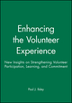 Enhancing the Volunteer Experience: New Insights on Strengthening Volunteer Participation, Learning, and Commitment (0470631295) cover image