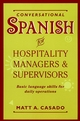 Conversational Spanish for Hospitality Managers and Supervisors: Basic Language Skills for Daily Operations (0471059595) cover image