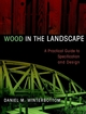 Wood in the Landscape: A Practical Guide to Specification and Design (0471294195) cover image