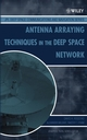 Antenna Arraying Techniques in the Deep Space Network (0471467995) cover image
