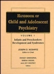 Handbook of Child and Adolescent Psychiatry, Volume 1, Infancy and Preschoolers: Development and Syndromes (0471550795) cover image