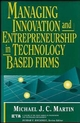 Managing Innovation and Entrepreneurship in Technology-Based Firms (0471572195) cover image
