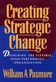 Creating Strategic Change: Designing the Flexible, High-Performing Organization (0471597295) cover image