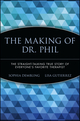 The Making of Dr. Phil: The Straight-Talking True Story of Everyone's Favorite Therapist  (0471696595) cover image