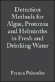 Detection Methods for Algae, Protozoa and Helminths in Fresh and Drinking Water (0471899895) cover image