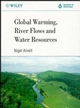 Global Warming, River Flows and Water Resources (0471965995) cover image