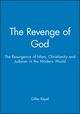 The Revenge of God: The Resurgence of Islam, Christianity and Judaism in the Modern World (0745612695) cover image