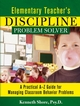 Elementary Teacher's Discipline Problem Solver: A Practical A-Z Guide for Managing Classroom Behavior Problems  (0787965995) cover image