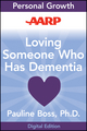 AARP Loving Someone Who Has Dementia: How to Find Hope while Coping with Stress and Grief (1118245695) cover image
