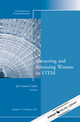 Attracting and Retaining Women in STEM: New Directions for Institutional Research, Number 152 (1118297695) cover image