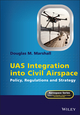 UAS Integration into Civil Airspace: Policy, Regulations and Strategy (1118339495) cover image