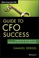 Guide to CFO Success: Leadership Strategies for Corporate Financial Professionals (1118674995) cover image