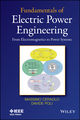Fundamentals of Electric Power Engineering: From Electromagnetics to Power Systems (1118679695) cover image