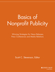 Basics of Nonprofit Publicity: Winning Strategies for News Releases, Press Conferences and Media Relations (1118691695) cover image