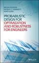 Probabilistic Design for Optimization and Robustness for Engineers (1118796195) cover image