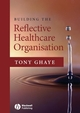 Building the Reflective Healthcare Organisation (1405105895) cover image