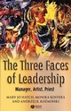 The Three Faces of Leadership: Manager, Artist, Priest (1405122595) cover image