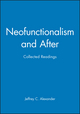 Neofunctionalism and After: Collected Readings (1557866295) cover image